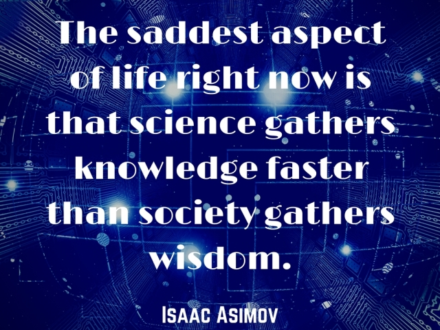 Isaac Asimov quote - science, knowledge, society, wisdom