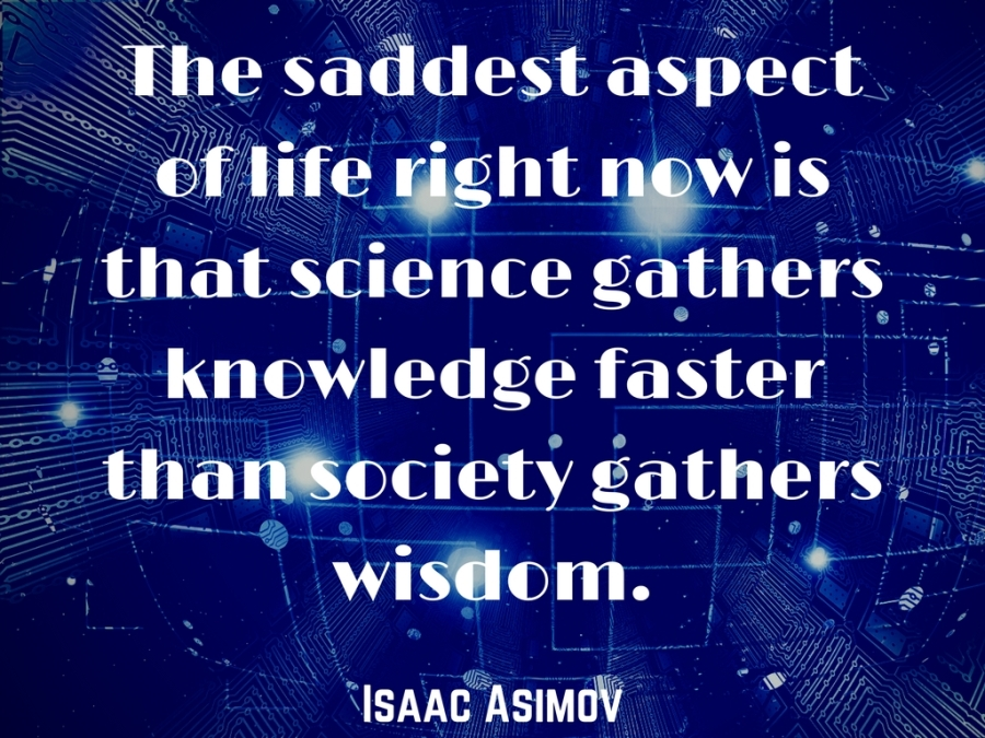 Isaac Asimov quote - science - knowledge - society - wisdom