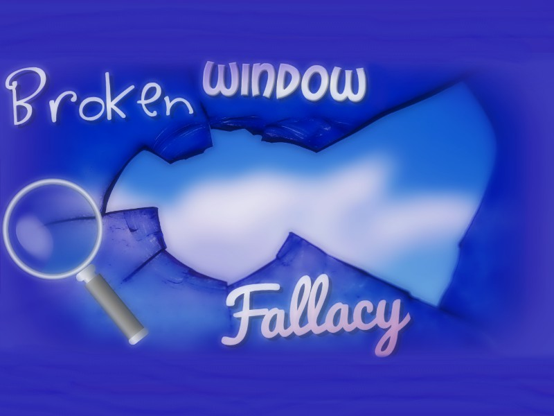 broken window fallacy